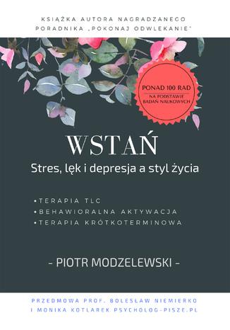 Okładka książki Wstań. Stres, lęk i depresja a styl życia