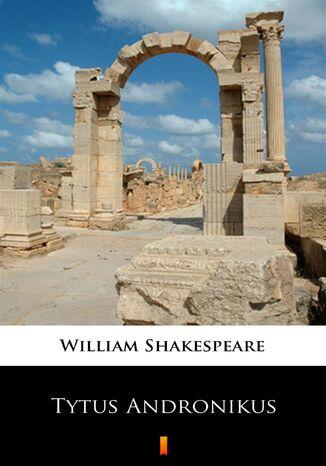 Okładka książki/ebooka Tytus Andronikus