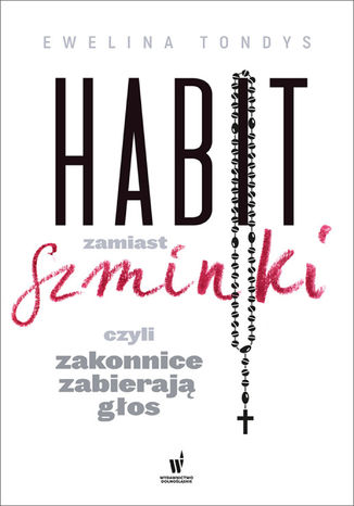 Okładka książki Habit zamiast szminki, czyli zakonnice zabierają głos