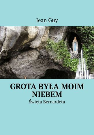 Okładka książki/ebooka Grota byłamoim Niebem
