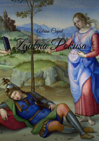Okładka książki Zgubna Pokusa