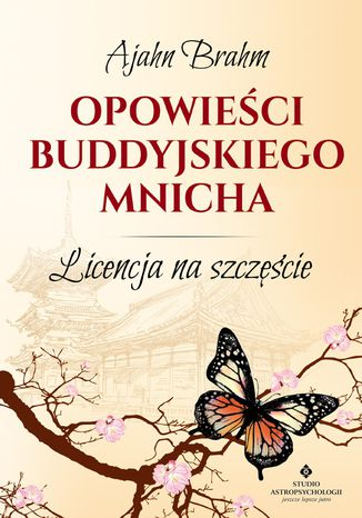 Okładka książki Opowieści buddyjskiego mnicha. Licencja na szczęście
