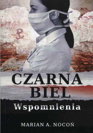 Okładka książki Czarna biel. Wspomnienia