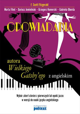 Okładka książki Opowiadania autora Wielkiego Gatsby'ego z angielskim