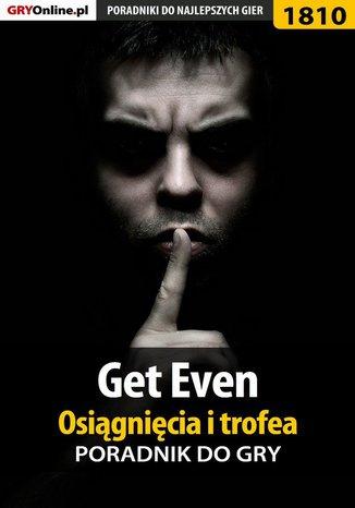 Okładka książki Get Even - Osiągnięcia i trofea - poradnik do gry
