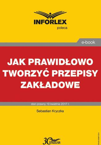 Okładka książki/ebooka Jak prawidłowo tworzyć przepisy zakładowe
