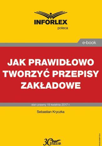 Okładka książki Jak prawidłowo tworzyć przepisy zakładowe