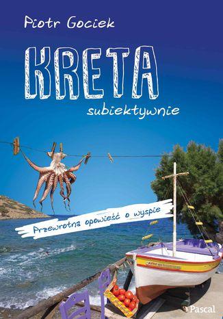 Okładka książki/ebooka Kreta subiektywnie