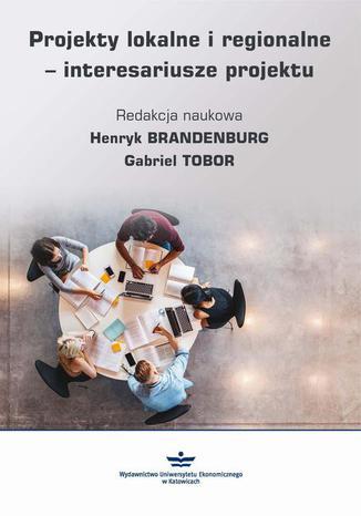 Okładka książki Projekty lokalne i regionalne - interesariusze projektu