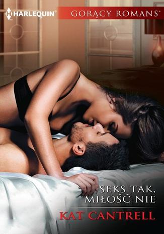 Okładka książki Seks tak, miłość nie