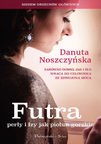 Okładka książki Futra, perły i łzy jak piołun gorzkie