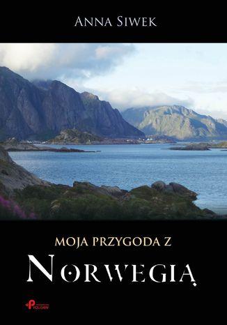 Okładka książki/ebooka Moja przygoda z Norwegią