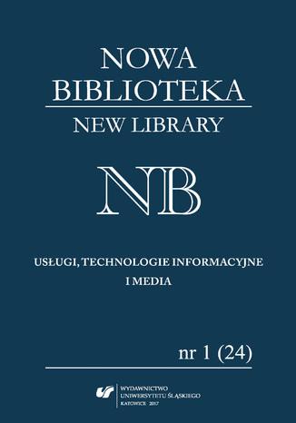 Okładka książki 'Nowa Biblioteka. New Library. Usługi, Technologie Informacyjne i Media' 2017, nr 1 (24): Dziedzictwo materialne - biblioteki, muzea, stowarzyszenia