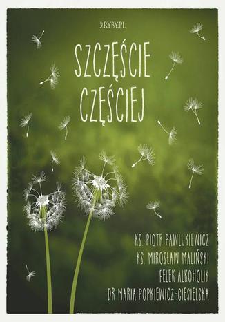 Okładka książki/ebooka Szczęście częściej