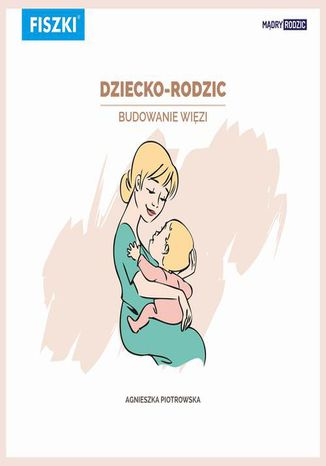 Okładka książki/ebooka Dziecko-rodzic. Budowanie więzi