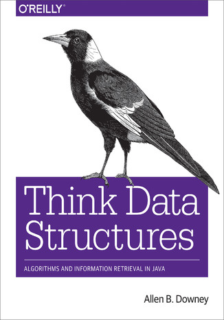 Okładka książki/ebooka Think Data Structures. Algorithms and Information Retrieval in Java