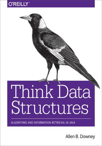Okładka książki Think Data Structures. Algorithms and Information Retrieval in Java
