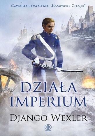 Okładka książki Kampanie Cienia (#4). Działa imperium