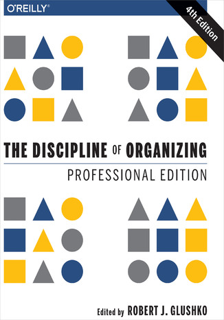 Okładka książki The Discipline of Organizing: Professional Edition. 4th Edition