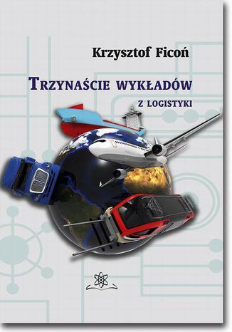 Okładka książki 13 wykładów z logistyki