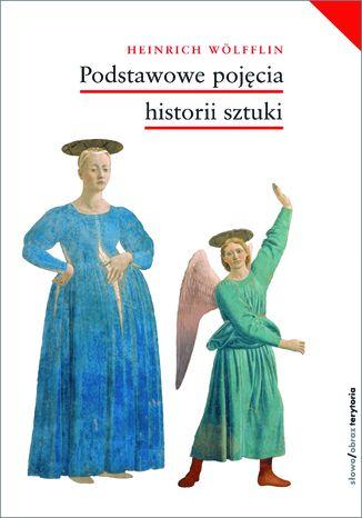 Okładka książki Podstawowe pojęcia historii sztuki. Problemy rozwoju stylu w sztuce nowożytnej