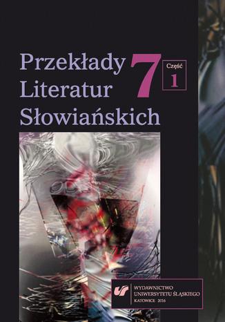 Okładka książki 'Przekłady Literatur Słowiańskich' 2016. T. 7. Cz. 1: Tłumacze i przekładoznawstwo słowiańskie