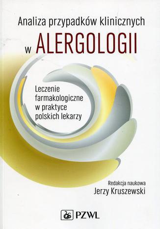 Okładka książki Analiza przypadków klinicznych w alergologii. Leczenie farmakologiczne w praktyce polskich lekarzy