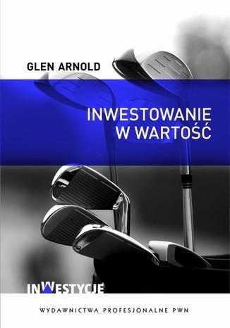 Okładka książki Inwestowanie w wartość. Jak zostać skutecznym inwestorem