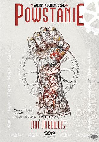 Okładka książki Powstanie. Wojny alchemiczne. Tom II