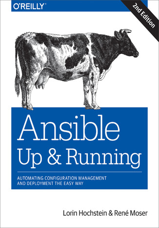 Okładka książki Ansible: Up and Running. Automating Configuration Management and Deployment the Easy Way. 2nd Edition