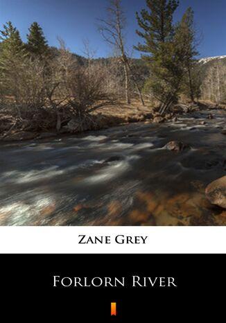 Okładka książki Forlorn River