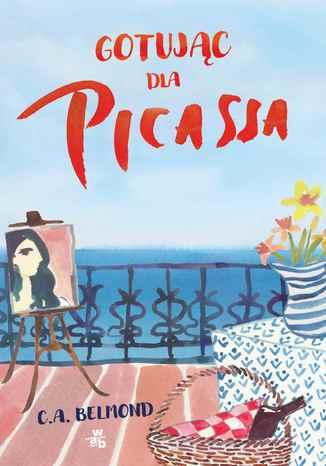 Okładka książki/ebooka Gotując dla Picassa
