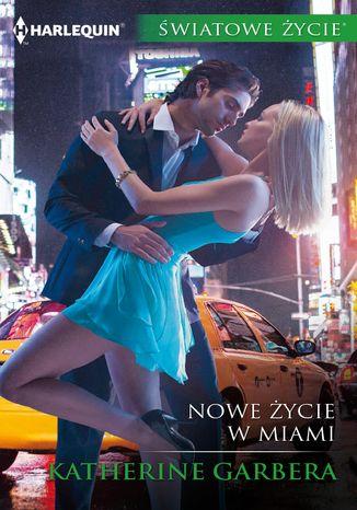 Okładka książki Nowe życie w Miami