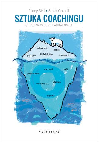 Okładka książki Sztuka coachingu. Zbiór narzędzi i wskazówek