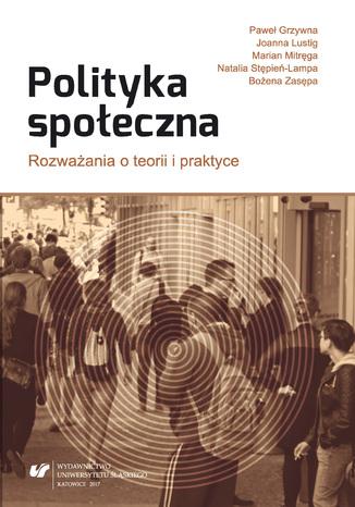 Okładka książki Polityka społeczna. Rozważania o teorii i praktyce