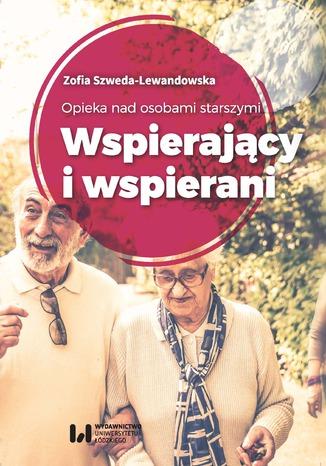 Okładka książki Opieka nad osobami starszymi. Wspierający i wspierani