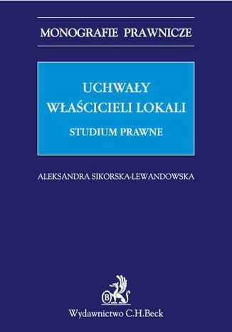 Okładka książki/ebooka Uchwały właścicieli lokali. Studium prawne