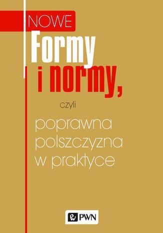 Okładka książki Formy i normy, czyli poprawna polszczyzna w praktyce