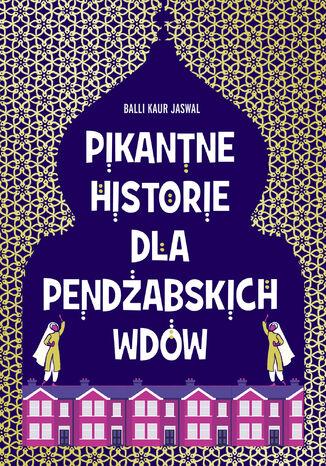 Okładka książki Pikantne historie dla pendżabskich wdów