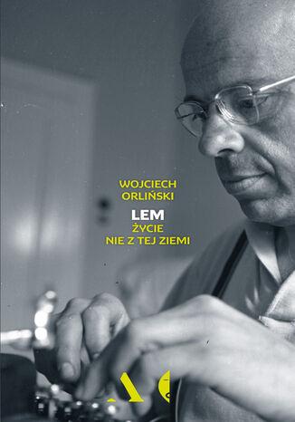 Okładka książki Lem. Życie nie z tej ziemi