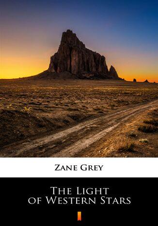 Okładka książki/ebooka The Light of Western Stars