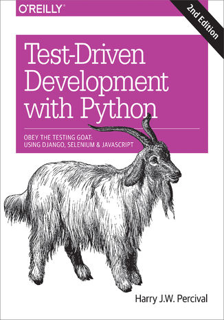 Okładka książki Test-Driven Development with Python. Obey the Testing Goat: Using Django, Selenium, and JavaScript. 2nd Edition