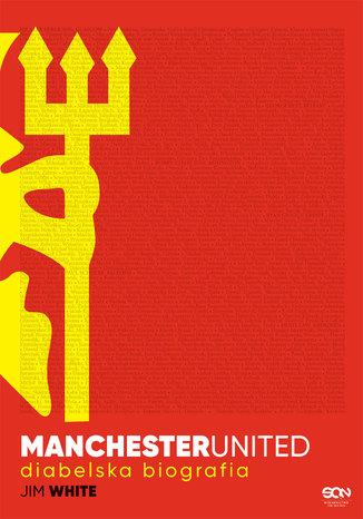 Okładka książki Manchester United. Diabelska biografia