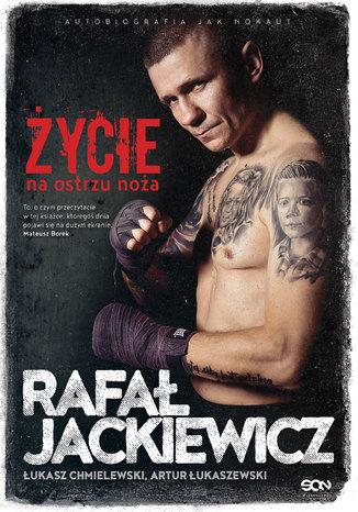 Okładka książki Rafał Jackiewicz. Życie na ostrzu noża