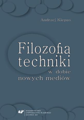 Okładka książki Filozofia techniki w dobie nowych mediów