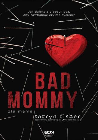 Okładka książki/ebooka Bad Mommy. Zła Mama