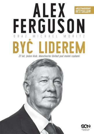 Okładka książki Alex Ferguson. Być liderem