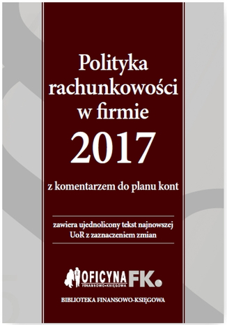 Okładka książki/ebooka Polityka rachunkowości w firmie 2017 z komentarzem do planu kont