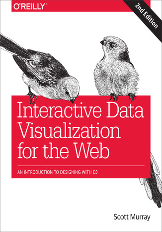 Okładka książki/ebooka Interactive Data Visualization for the Web. An Introduction to Designing with D3. 2nd Edition