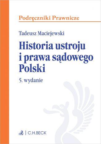 Okładka książki/ebooka Historia ustroju i prawa sądowego Polski. Wydanie 5